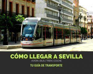 Guía de transportes para llegar a Sevilla
