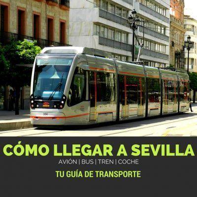 Cómo llegar a Sevilla, tu guía de transporte