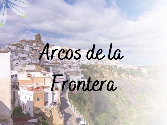 Visitar Arcos de la Frontera - Los viajes de Margalliver