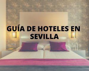 Nuestra guía de hoteles en Sevilla - Los viajes de margalliver