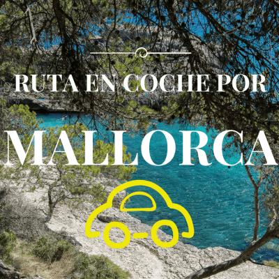 Ruta en coche por Mallorca en 7 días