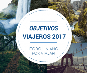 Objetivos viajeros para 2017