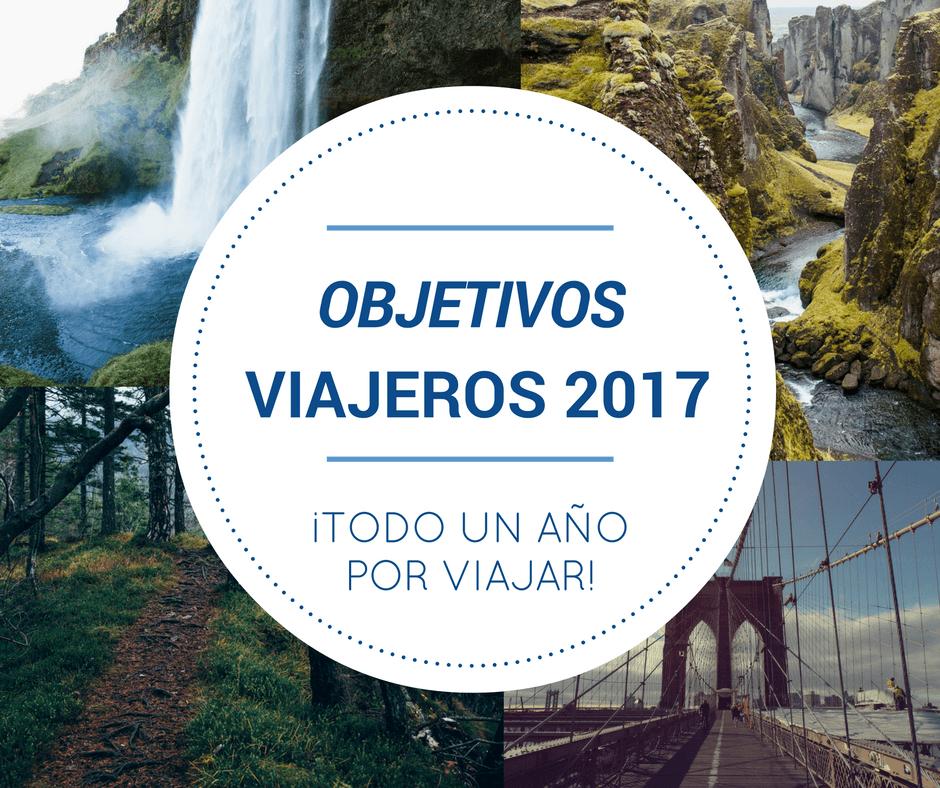 Objetivos viajeros para el año 2017 - Los viajes de Margalliver
