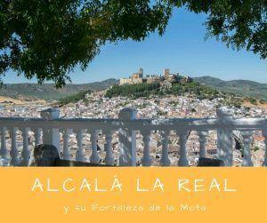 Alcalá la Real y su fortaleza de la Mota