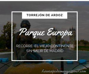 Parque Europa, descubre el viejo continente sin salir de Madrid