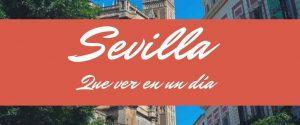 Qué ver en Sevilla en un día
