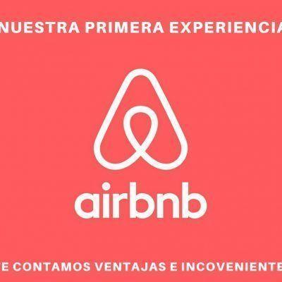Airbnb, te contamos nuestra primera experiencia