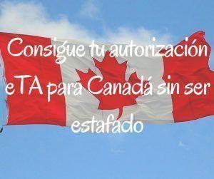 Cómo conseguir la autorización eTA para Canadá sin ser estafado