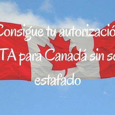 Consigue la autorización eTA para Canadá sin ser estafado