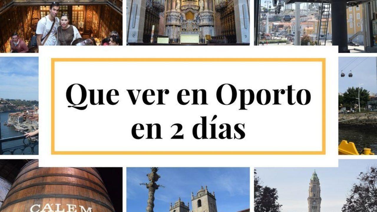 Visitar Oporto En Dos Días Todo Lo Que Vimos E Hicimos Los Viajes De Margalliver