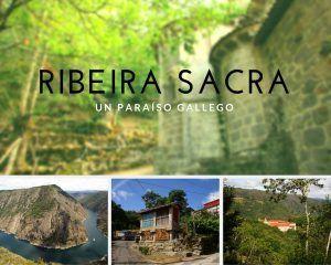 Ruta por la Ribeira Sacra, paraíso gallego