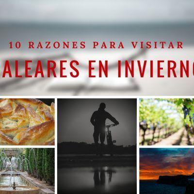 Mis 10 razones para ir a las Baleares en Invierno