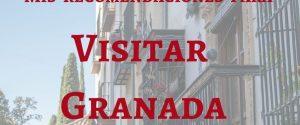 Mis recomendaciones para visitar Granada