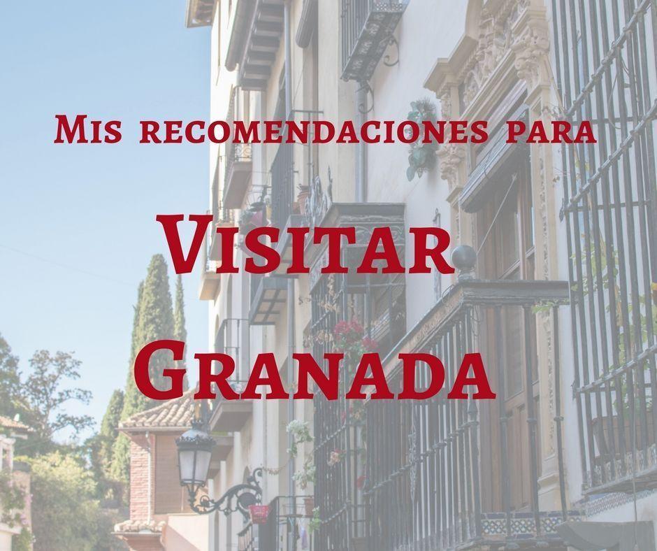 Recomendaciones para visitar Granada - Los viajes de Margalliver