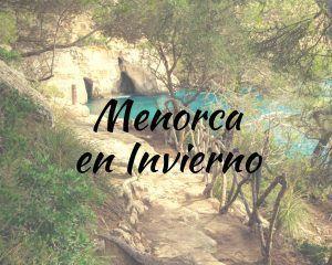 Por qué debes visitar Menorca en Invierno