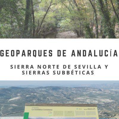 Geoparques de Andalucía, Sierra Norte de Sevilla y la Subbética
