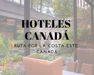 Hoteles en Canadá en la ruta por la costa este