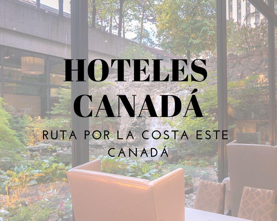 Hoteles de la costa este de Canadá - Los viajes de Margalliver