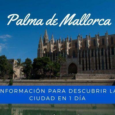 Palma de Mallorca, que ver en un día