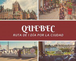 Quebec en un día, nuestra ruta a pie por la ciudad