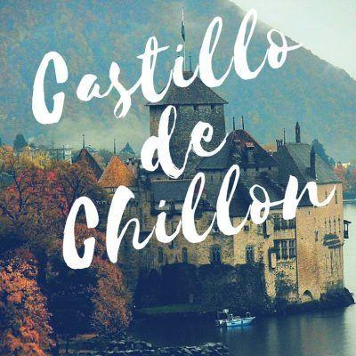 Castillo de Chillon, cómo llegar y su visita