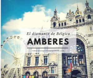 Amberes, el diamante de Bélgica, que ver en Amberes - Los viajes de Margalliver