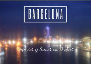 Barcelona en 3 días, que ver y hacer en la ciudad condal