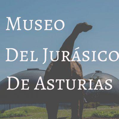El Museo del Jurásico de Asturias, visitamos el MUJA