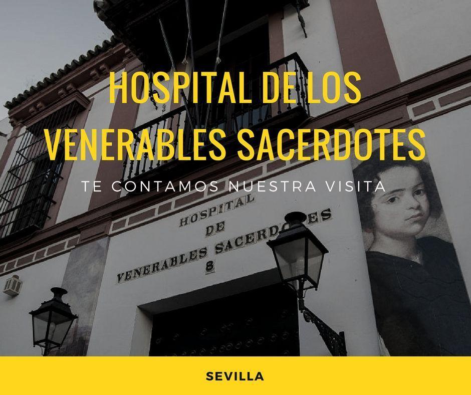Visita al Hospital de los venerables sacerdotes en Sevilla - Los viajes de Margalliver