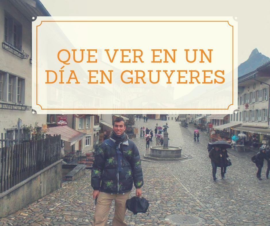 Que ver en un día en Gruyeres, Suiza - Los viajes de Margalliver