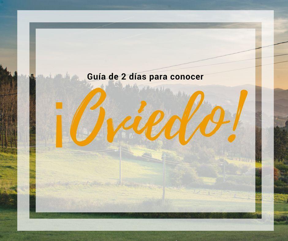 Qué ver en Oviedo en dos días - Los viajes de Margalliver