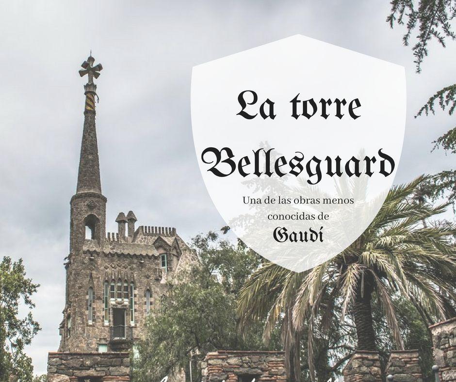 La torre Bellesguard de Gaudí en Barcelona, una de sus obras menos conocidas - Los viajes de Margalliver