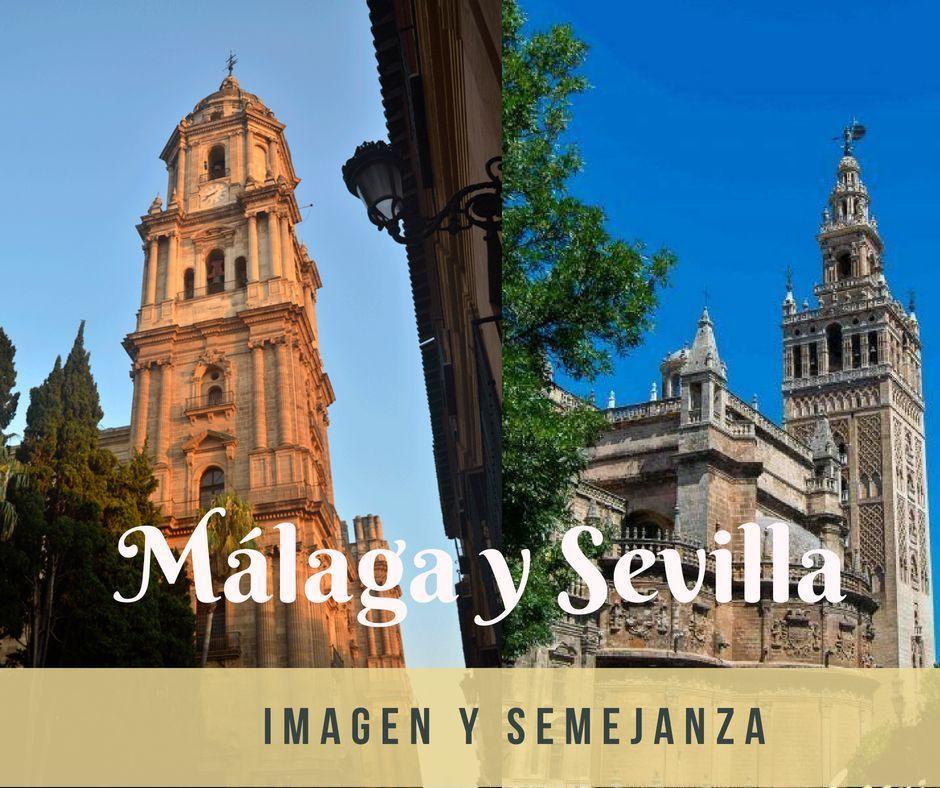 Malaga y Sevilla, similutedes entre estas dos ciudades andaluzas - Los viajes de Margalliver