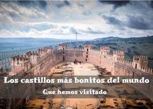 Los castillos mas bonitos del mundo que hemos visitado