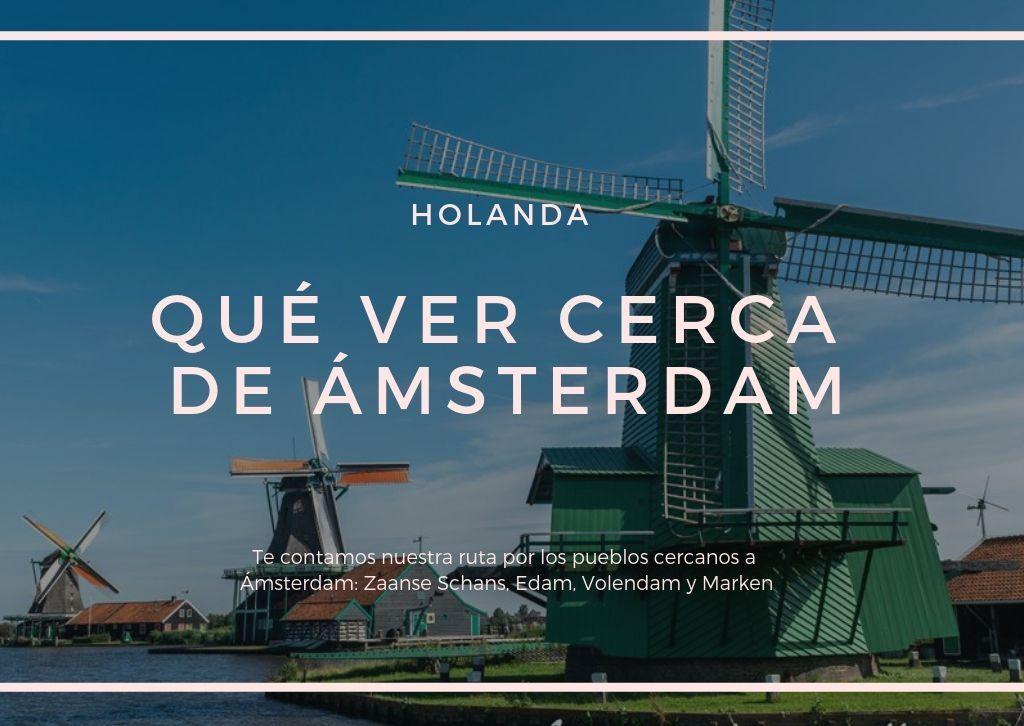Pueblos que ver cerca de Ámsterdam - Los viajes de Margalliver