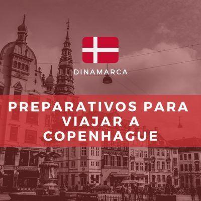 Viajar a Copenhague: preparativos antes de ir