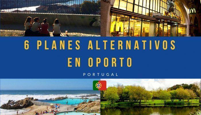 6 planes alternativos en Oporto