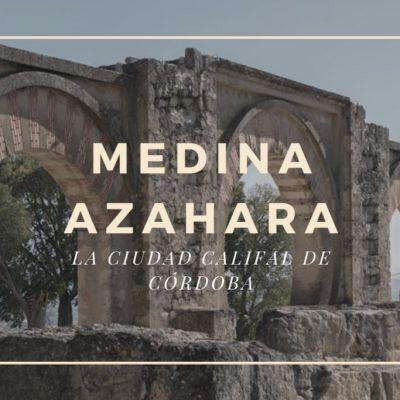 Visita a Medina Azahara, la ciudad califal de Córdoba