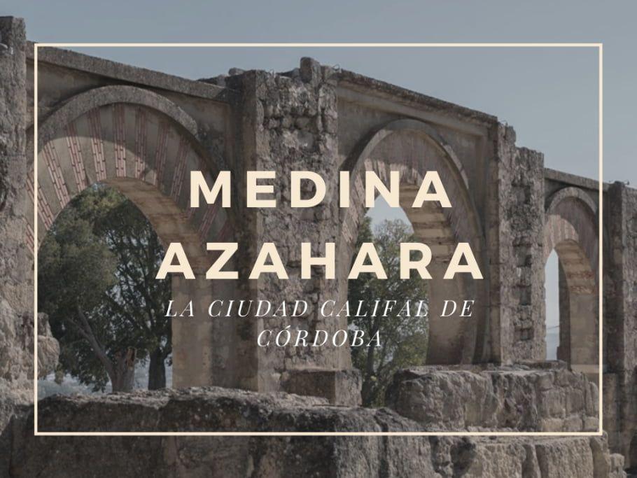 Visitar Medina Azahara en Córdoba - Los viajes de Margalliver