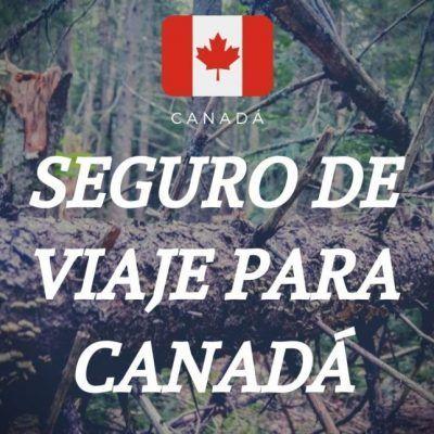 Seguro de viaje para Canadá, nuestra recomendación