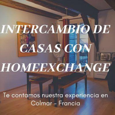 Intercambio de casas con HomeExchange, nuestra experiencia en Colmar
