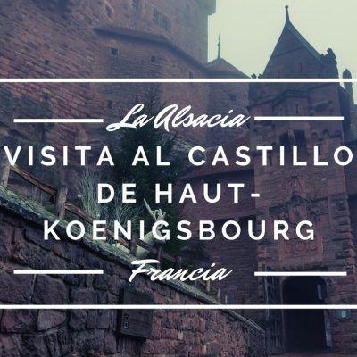 El castillo de Haut-Koenigsbourg, el trono de la Alsacia