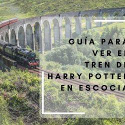 Guía para ver el tren de Harry Potter en Escocia