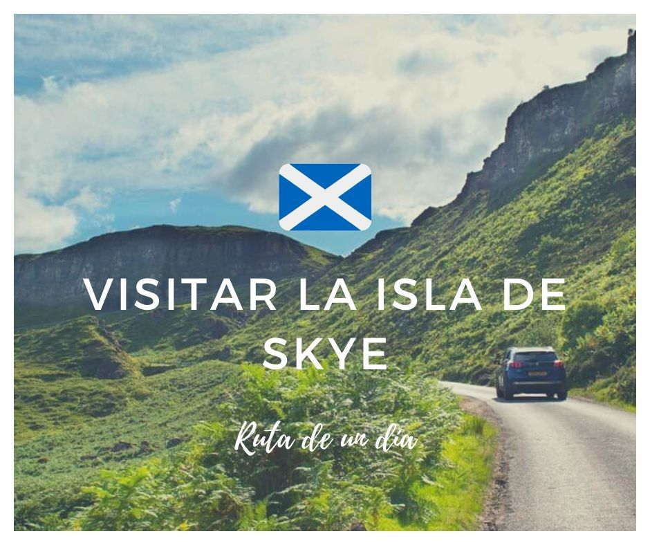 que ver en la isla de skye en un día , en Escocia - Los viajes de Margalliver