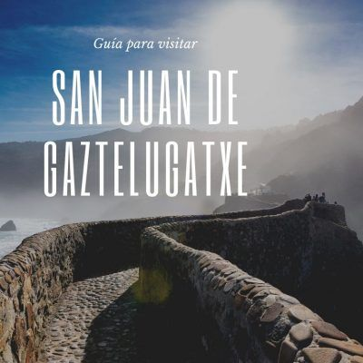 Guía para visitar San Juan de Gaztelugatxe en el País Vasco