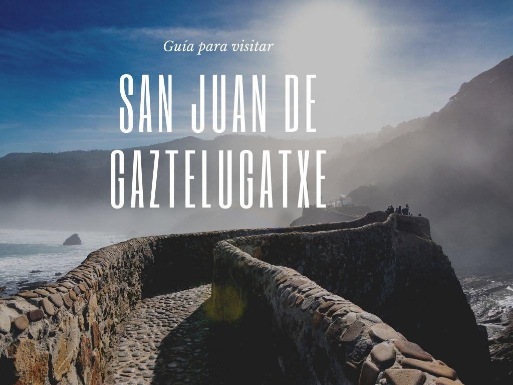 guía para visitar San Juan de Gaztelugatxe - Los viajes de Margalliver