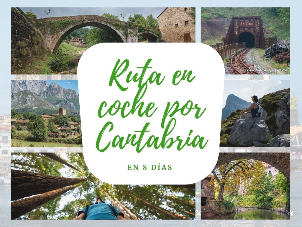 Ruta en coche por Cantabria en 8 días - Los viajes de Margalliver