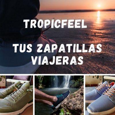 TropicFeel, tus zapatillas viajeras