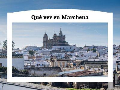 Qué ver en Marchena