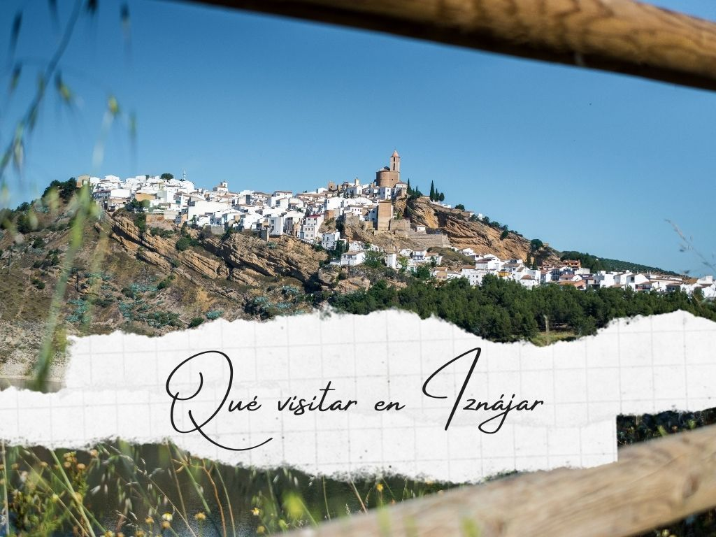 Qué visitar en Iznájar - Los viajes de Margalliver